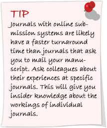 Journal with online submission systems are likely have a faster turnaround time than journals that ask you to mail your manuscript.